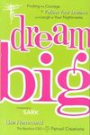 Dream Big by Lisa Hammond, owner of Femail Creations